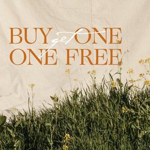 BOGO BUY ONE GET ONE FREE ON EVERYTHING!